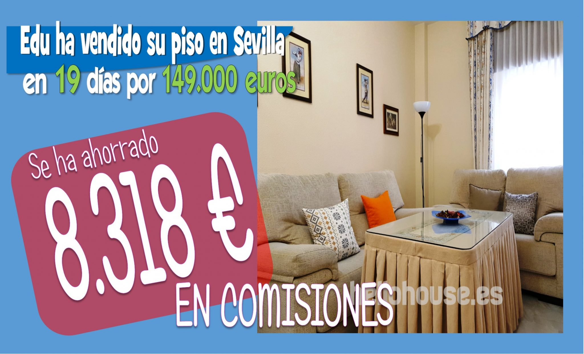 Ahorra miles de euros vendiendo entre particulares explica el ahorro de un propietario vendiendo en Sevilla su piso con el metodo hello house
